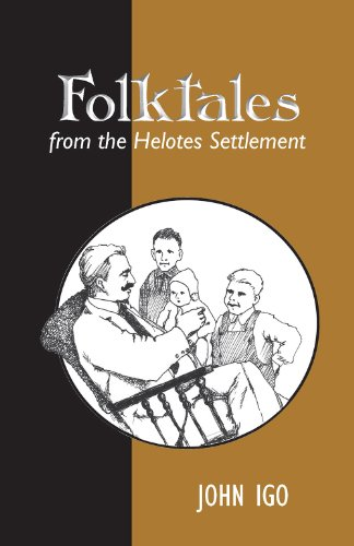Folktales from the Helotes Settlement (Texas Folklore: Igo, John