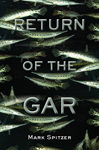 Return of the Gar (Southwestern Nature Writing Series): Spitzer, Mark