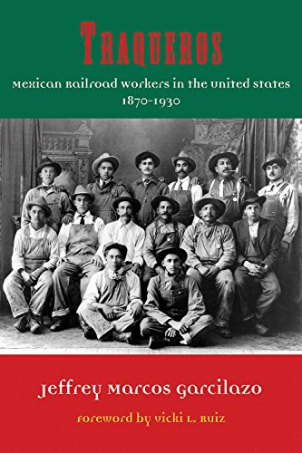 9781574416275: Traqueros: Mexican Railroad Workers in the United States, 1870-1930 (Al Filo: Mexican American Studies Series)
