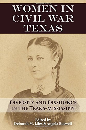 9781574416510: Women in Civil War Texas: Diversity and Dissidence in the Trans-Mississippi