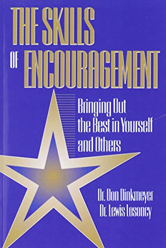 9781574440041: Skills of Encouragement: Bringing Out the Best in Yourself and Others (St Lucie)