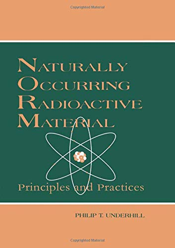9781574440096: Naturally Occurring Radioactive Materials: Principles and Practices (Advances in Environmental Sci.)