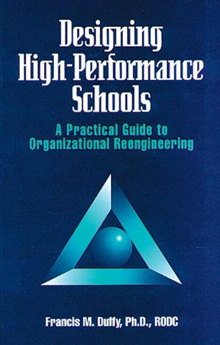 9781574440102: Designing High Performance Schools: A Practical Guide to Organizational Reengineering (St Lucie)