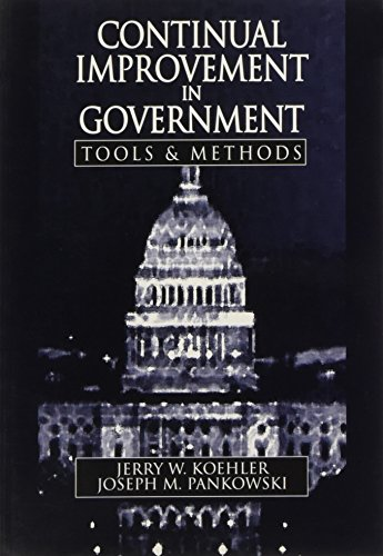 Continual Improvement in Government : Tools and: Jerry W. Koehler;