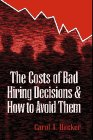 9781574440270: The Costs of Bad Hiring Decisions and How To Avoid Them (St Lucie)