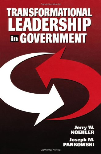 Transformational Leadership in Government: Koehler, Jerry W./