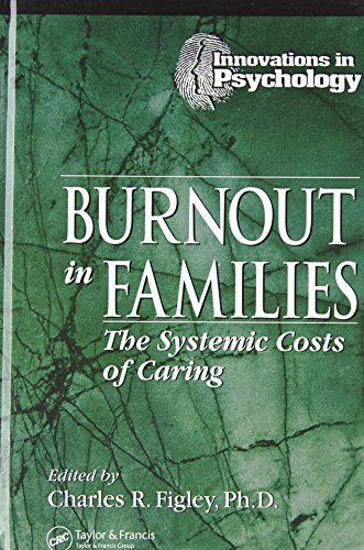 9781574440478: Burnout in Families: The Systemic Costs of Caring (Innovations in Psychology Series)
