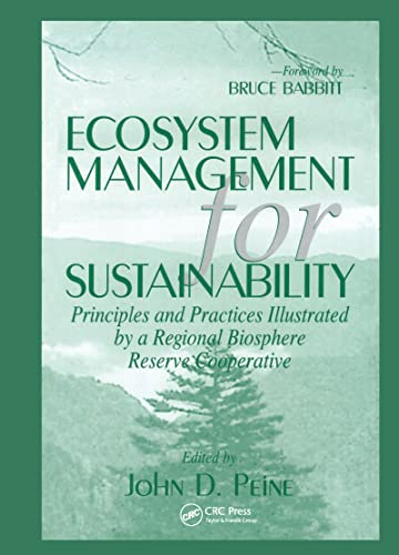 ECOSYSTEM MANAGEMENT FOR SUSTAINABILITY: Principles and Practices Illustrated by a Regional Biosp...