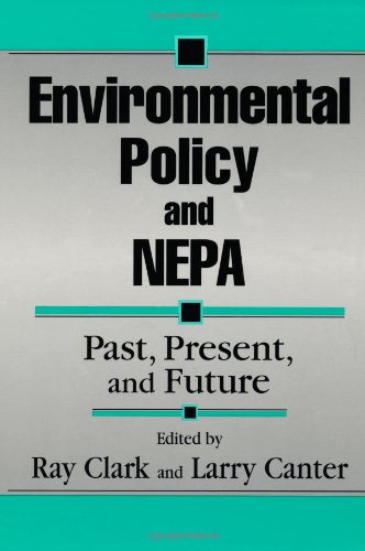 Environmental Policy and NEPA: Past, Present, and Future