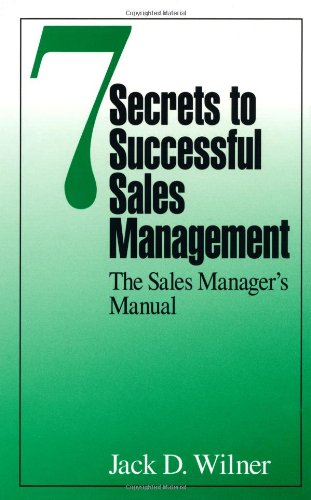 9781574440881: 7 Secrets to Successful Sales Management: The Sales Manager's Manual