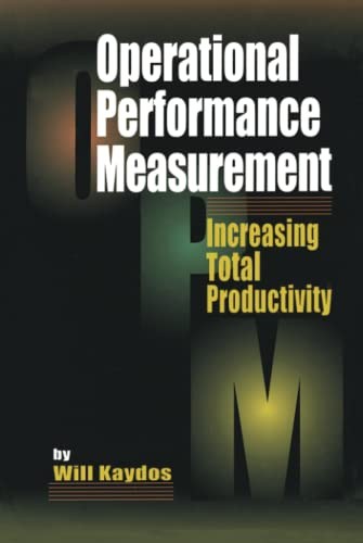 Operational Performance Measurement: Increasing Total Productivity: Will Kaydos