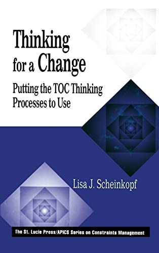 9781574441017: Thinking for a Change: Putting the TOC Thinking Processes to Use (The CRC Press Series on Constraints Management)