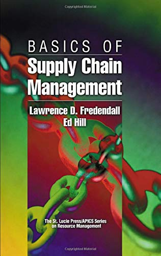 Basics of Supply Chain Management (St. Lucie: Lawrence D. Fredendall,