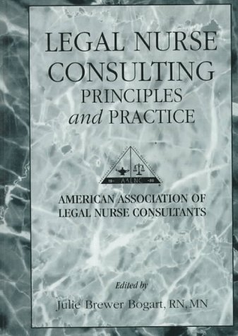 9781574441239: Legal Nurse Consulting: Principles and Practice