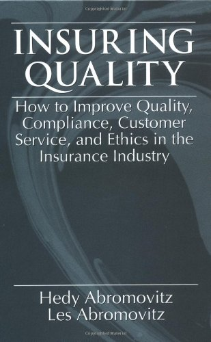 Insuring QualityHow to Improve Quality, Compliance, Customer: Les Abromovitz, Hedy