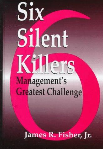 9781574441529: Six Silent Killers: Management's Greatest Challenge