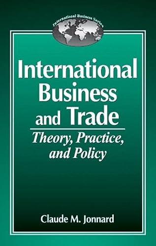 International Business and Tradetheory, Practice, and Policy (International Business Series (Boca ...