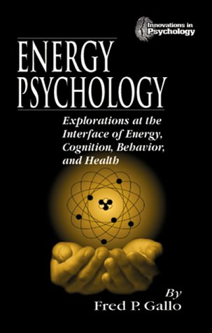 9781574441840: Energy Psychology: Explorations at the Interface of Energy, Cognition, Behavior, and Health (Innovations in Psychology)