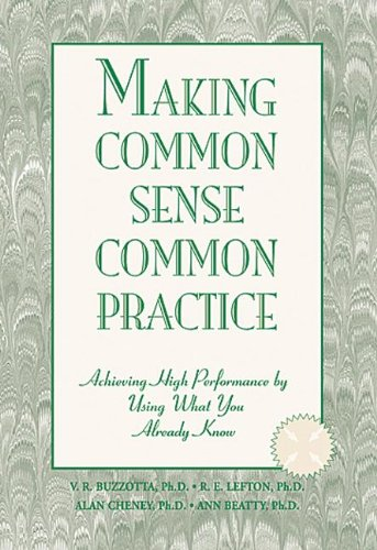 Making Common Sense Common Practice: Achieving High Performance Using What You Already Know (...