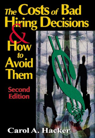 9781574442175: The Costs of Bad Hiring Decisions & How to Avoid Them, Second Edition