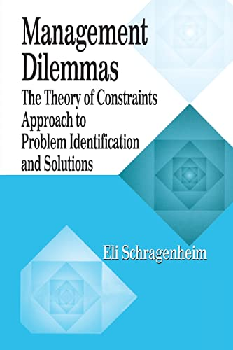 9781574442229: Management Dilemmas: The Theory of Constraints Approach to Problem Identification and Solutions (The CRC Press Series on Constraints Management)