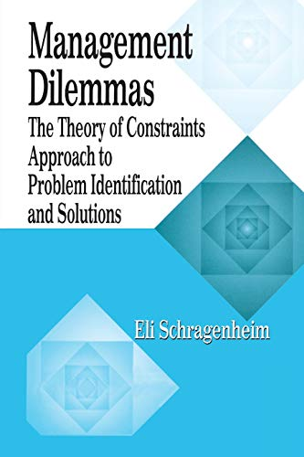 9781574442229: Management Dilemmas: The Theory of Constraints Approach to Problem Identification and Solutions (St Lucie Press Series on Constraints Management)