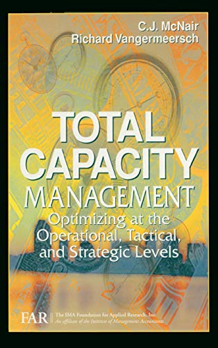 9781574442311: Total Capacity Management: Optimizing at the Operational, Tactical, and Strategic Levels