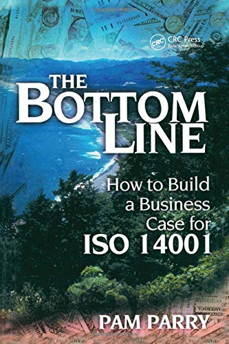 9781574442496: The Bottom Line: How to Build a Business Case for ISO 14001