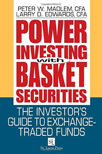 Power Investing With Basket Securities: The Investor's Guide to Exchange-Traded Funds: Madlem,...