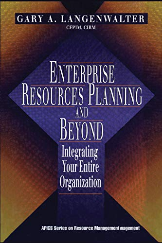Enterprise Resources Planning and Beyond: Integrating Your: Langenwalter, Gary A