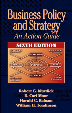Business Policy and Strategy: An Action Guide,: WIlliam H. Tomlinson
