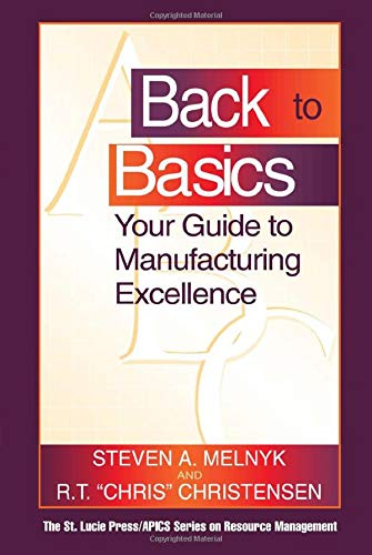 9781574442793: Back to Basics: Your Guide to Manufacturing Excellence (Resource Management)