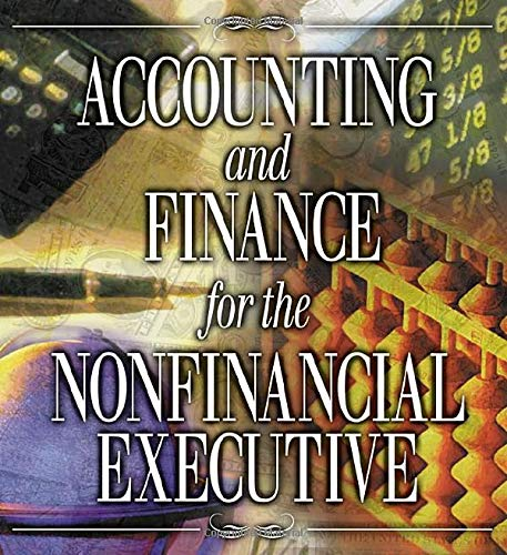 Accounting and Finance for the NonFinancial Executive: Shim, Jae K.