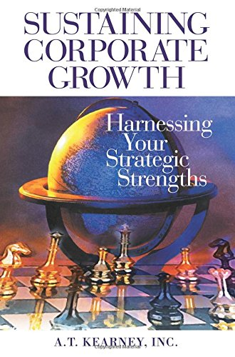 9781574442892: Sustaining Corporate Growth: Harnessing Your Strategic Strengths