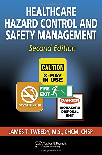 Healthcare Hazard Control and Safety Management, Second: James T. Tweedy