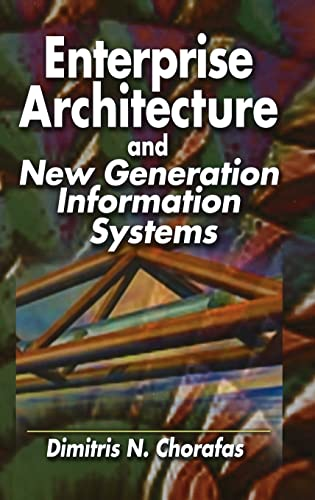 9781574443172: Enterprise Architecture and New Generation Information Systems