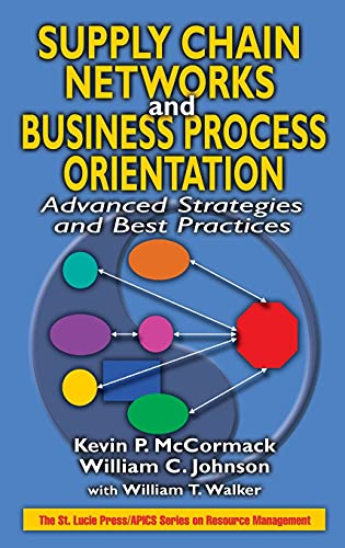 Supply Chain Networks and Business Process Orientation: Advanced Strategies and Best Practices [Nov...