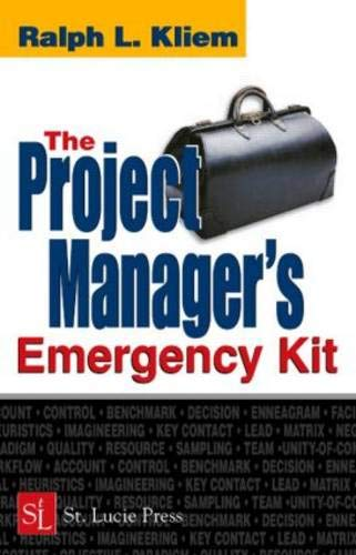 The Project Manager's Emergency Kit: Kliem PMP, Ralph