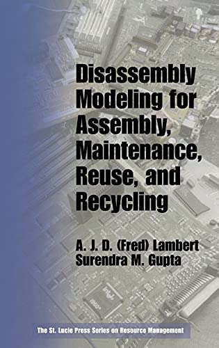 9781574443349: Disassembly Modeling for Assembly, Maintenance, Reuse and Recycling: Cost Analysis, Design, Sequencing, and Modeling (Resource Management)