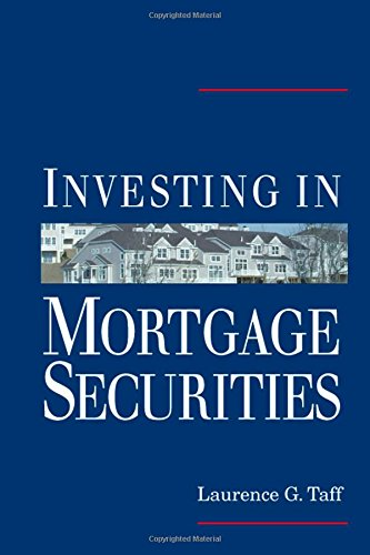 Investing in Mortgage Securities: Laurence G. Taff