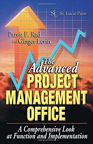9781574443400: The Advanced Project Management Office: A Comprehensive Look at Function and Implementation