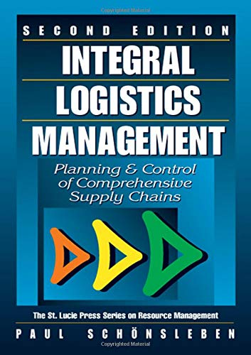 Integral Logistics Management: Planning and Control of: Paul Schnsleben