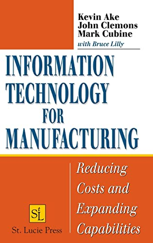 9781574443592: Information Technology for Manufacturing: Reducing Costs and Expanding Capabilities