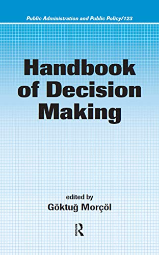 9781574445480: Handbook of Decision Making (Public Administration and Public Policy)
