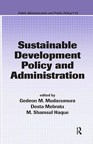 9781574445633: Sustainable Development Policy and Administration (Public Administration and Public Policy)