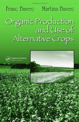 9781574446173: Organic Production and Use of Alternative Crops (Books in Soils, Plants, and the Environment)