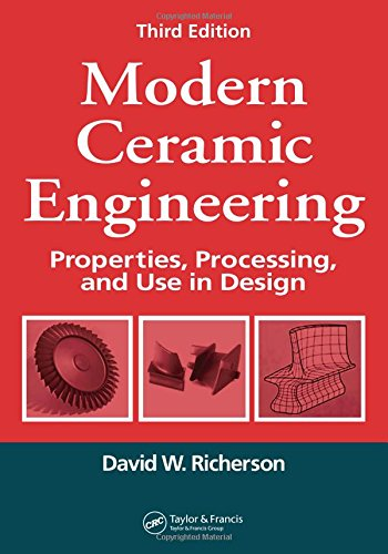 9781574446937: Modern Ceramic Engineering: Properties, Processing, and Use in Design, 3rd Edition (Materials Engineering)