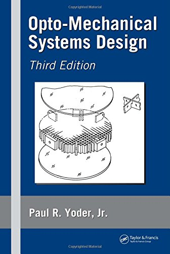9781574446999: Opto-Mechanical Systems Design, Third Edition (Optical Science and Engineering)