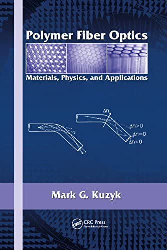 9781574447064: Polymer Fiber Optics: Materials, Physics, and Applications (Optical Science and Engineering)