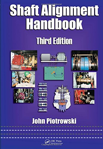 Shaft Alignment Handbook, Third Edition (Mechanical Engineering): John Piotrowski